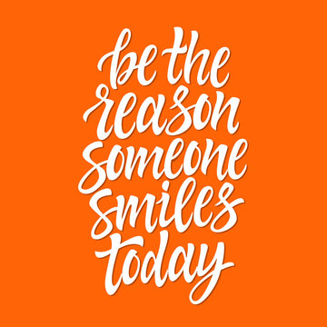 Be the reason someone smiles today - vector brush pen lettering