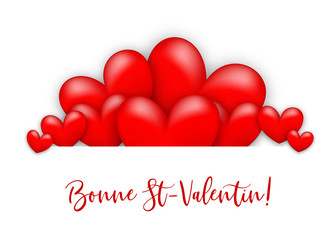 Handwritten lettering. Happy Valentines Day - Bonne St-Valentin French language. Realistic 3d red heart romantic isolated white vector illustration background. St. Valentine greeting card.