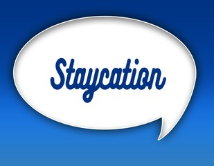 STAYCATION text on dialogue balloon illustration. Blue background.