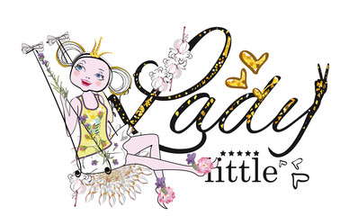 Slogan vector t-shirt illustration for a little lady and a princess.