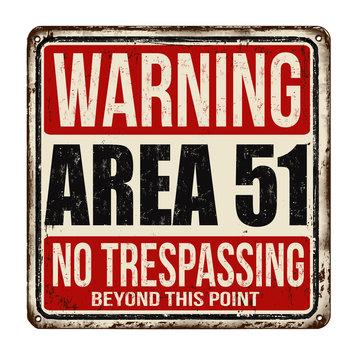 Warning Area 51 vintage rusty metal sign