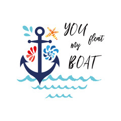 Typographic banner with phrase You float my boat decorated anchor, seashells, wave. Romantic love, St. Valentines day