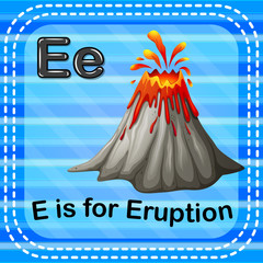 Flashcard letter E is for eruption