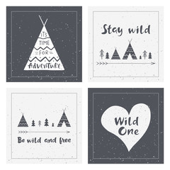 Hand drawn inspirational lettering about wild and brave lifestyle. Indian wigwams. Adventure cards design. Typography posters for banners, t-shirt or bag print. Vector illustrations.