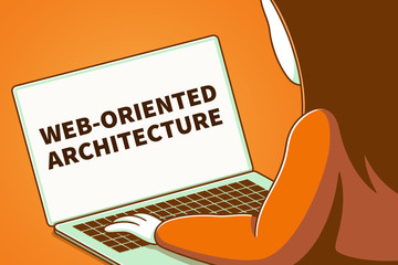 Woman looking at a laptop screen with the words web-oriented architecture