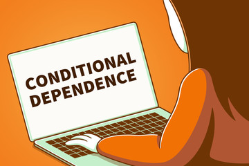 Woman looking at a laptop screen with the words conditional dependence