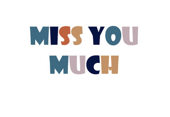 Miss you much