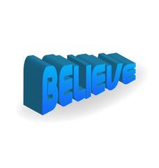 Believe word. Religion faith concept