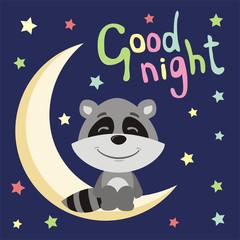 Good night! Funny raccoon in cartoon style sitting on moon.
