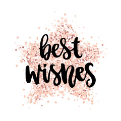 The hand-drawing quote: Best wishes, on a pink gold glitter star. Merry Christmas card. It can be used for card, mug, brochures, poster, t-shirts, phone case etc.