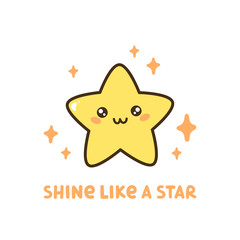 "Cute star with quote ""Shine like a star"". It can be used for sticker, patch, card, phone case, poster, t-shirt, mug etc."