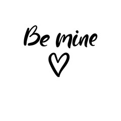 Be mine hand lettering inscription. Valentines Modern Calligraphy. Thank You Greeting Card. Vector Illustration. Isolated on White Background