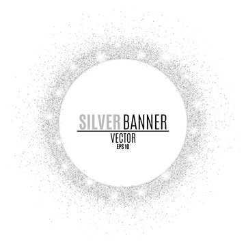 Round silver banner from glitters. Luxury background for your design. Vector