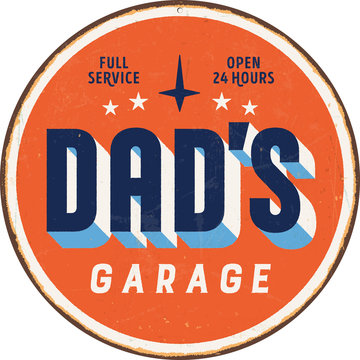 Vintage metal sign - Dad's Garage - Vector EPS 10 - Grunge and rusty effects can be easily removed for a cleaner look.