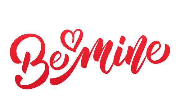 Valentines Day. Be mine script lettering. Valentines Day quote