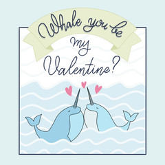 Will you be my Valentine text with whale, Calligraphic love lettering