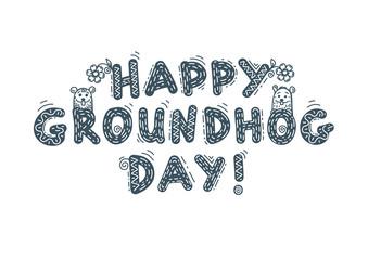 Happy Groundhog Day , inscription , lettering