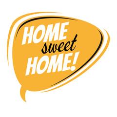home sweet home retro speech bubble
