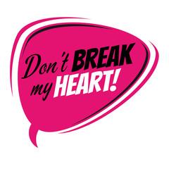 don't break my heart cartoon speech balloon