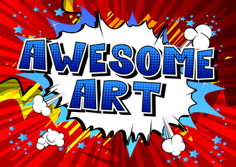 Awesome Art - Comic book style word on abstract background.