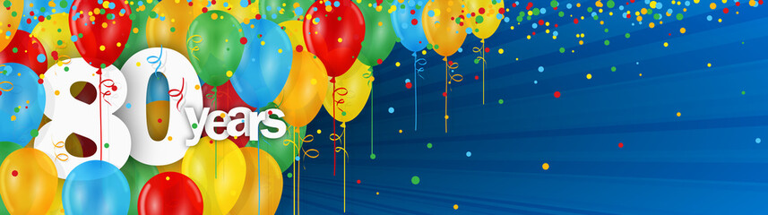 80 YEARS - HAPPY BIRTHDAY/ANNIVERSARY BANNER WITH COLOURFUL BALLOONS