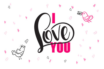vector hand lettering valentine's day greetings text - I love you - with heart shapes and birds