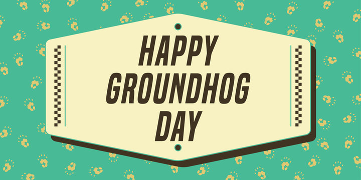 Happy Groundhog Day banner. Vintage composition with footprint in background. Vector Illustration.
