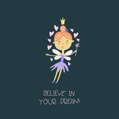 "Vector illustration with cute fairy and a handwritten ""Believe in your dream."" Kids print."
