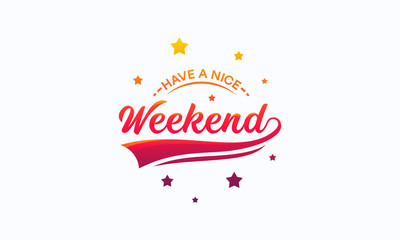Elegant Have a Nice Weekend Letter Wallpaper Vector