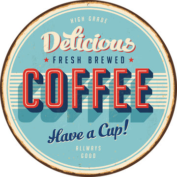 Vintage Metal Sign - Delicious Fresh Brewed Coffee - Vector EPS10. Grunge effects can be easily removed for a cleaner look.
