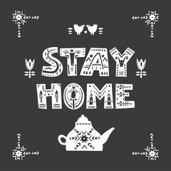 """Vector square poster """"Stay home"""" in Scandinavian style. Patterned letters  in frame on a black background."""