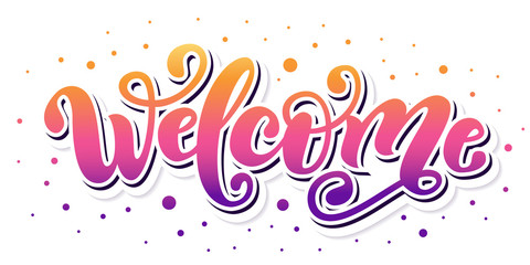 Welcome. Hand Lettering word. Handwritten modern brush typography sign. Color gradient. Vector illustration