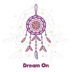 Dream on. Dreamcatcher. Vector illustration.
