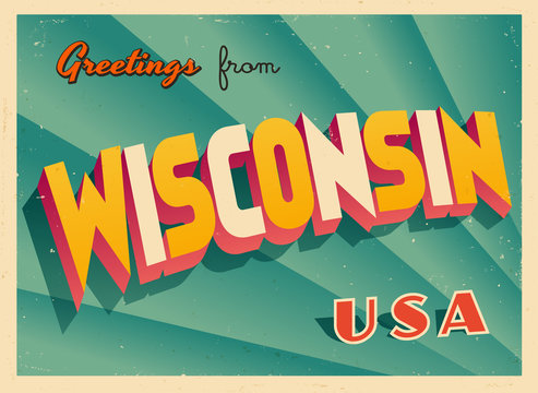 Vintage Touristic Greetings from Wisconsin, USA Postcard - Vector EPS10. Grunge effects can be easily removed for a brand new, clean sign.