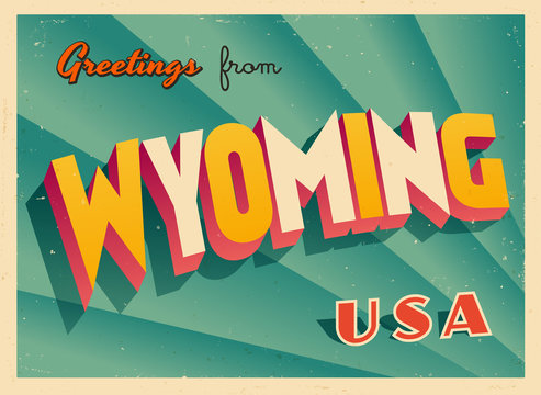 Vintage Touristic Greetings from Wyoming, USA Postcard - Vector EPS10. Grunge effects can be easily removed for a brand new, clean sign.