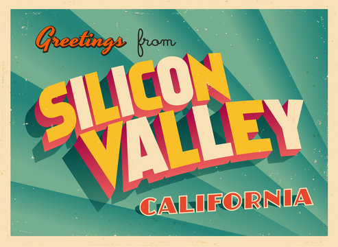 Vintage Touristic Greeting Card From Silicon Valley, California - Vector EPS10. Grunge effects can be easily removed for a brand new, clean sign.