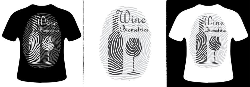 Wine in my Biometrics T-Shirt Design