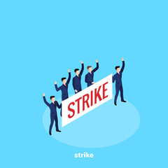 men in business suits with a banner gathered for a strike, an isometric image