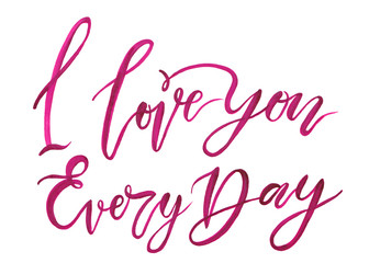 I love you every day card with handwritten lettering.