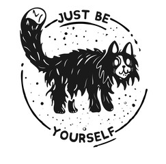 An illustration of a wierd cat . Black and white drawing. Just be yourself