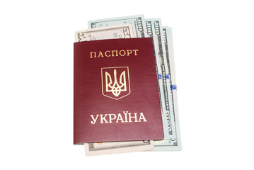 Ukrainian passport and dollars isolated on white background