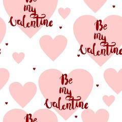Be my Valentine. Handmade calligraphy seamless pattern.