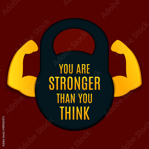 You Are Stronger Than You Think Inspirational Quote On A Kettlebell