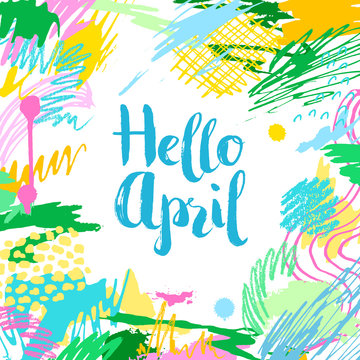 Colorful artistic creative card with lettering. Hand drawn modern background Hello April. Trendy abstract header.