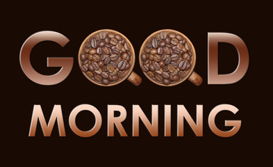 "Good morning concept. In the word ""Good"" instead of the letters ""o"" use cups with coffee beans. Black background."