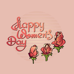 Happy Womens Day. Handwritten lettering with roses.