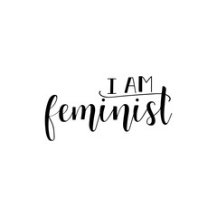 Yes, I am a feminist. Feminism quote, woman motivational slogan. lettering. Vector design.