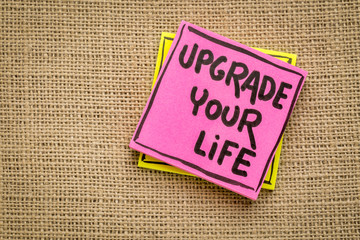 Upgrade your life  reminder note