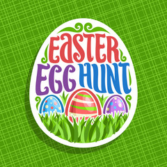 Vector logo for Easter holiday, original handwritten brush typeface for title text easter egg hunt, 3 colorful painted eggs on spring green grass, label for kids easter holiday on abstract background.