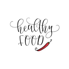 Vector hand lettering Healthy food. With the image of the pepper. Logo for restaurant, food market, farm shop etc.